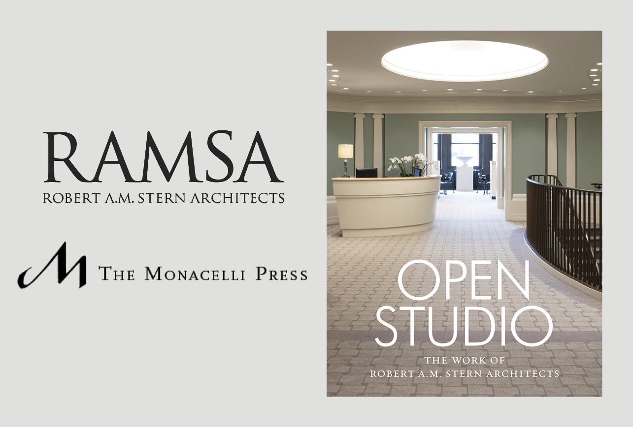 Open Studio: The Work of Robert A.M. Stern Architects Released by The Monacelli Press