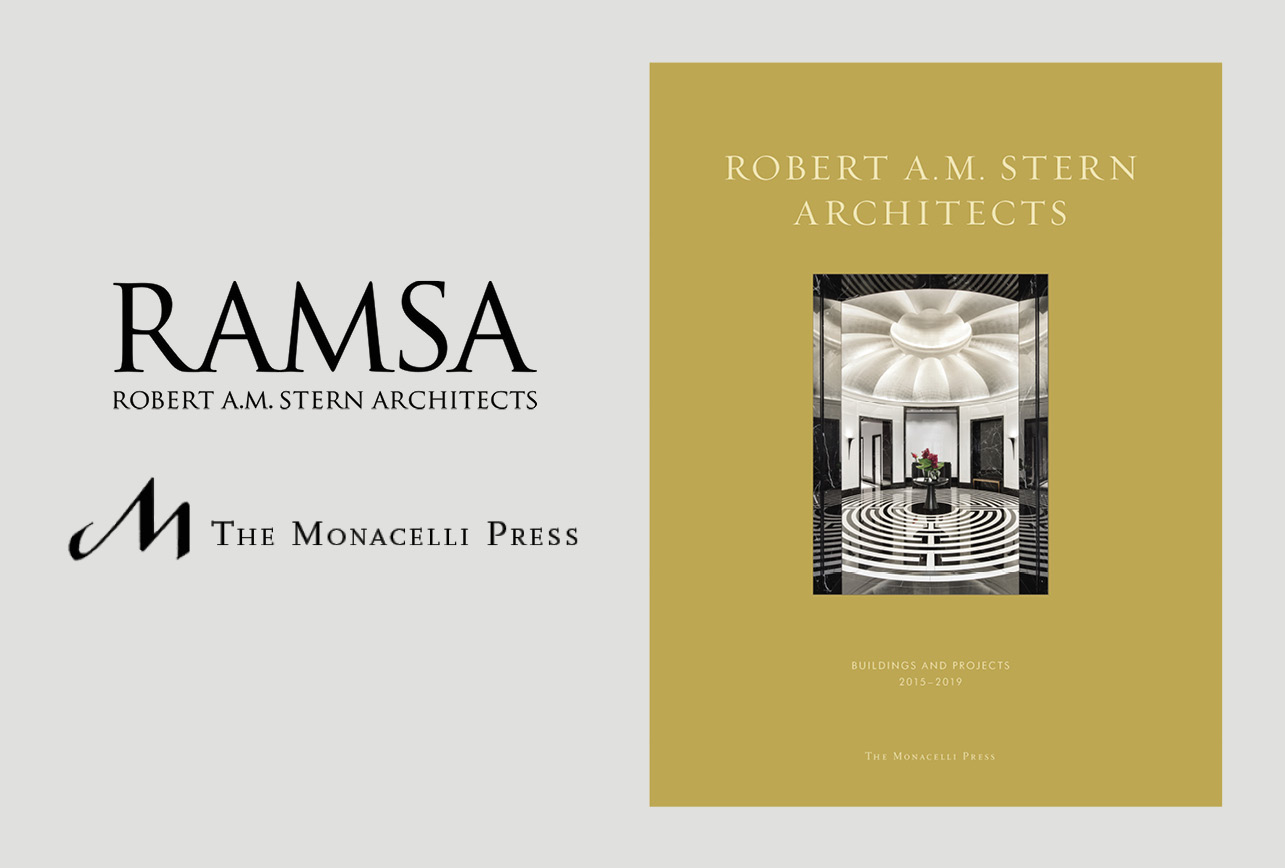 Robert A.M. Stern Architects: Buildings and Projects 2015–2019 Released by The Monacelli Press