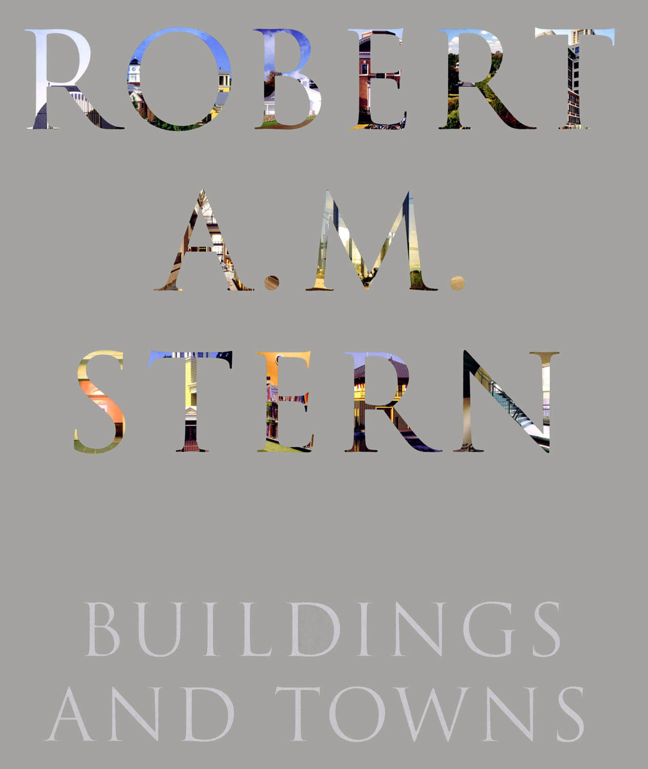 Robert A.M. Stern: Buildings and Towns