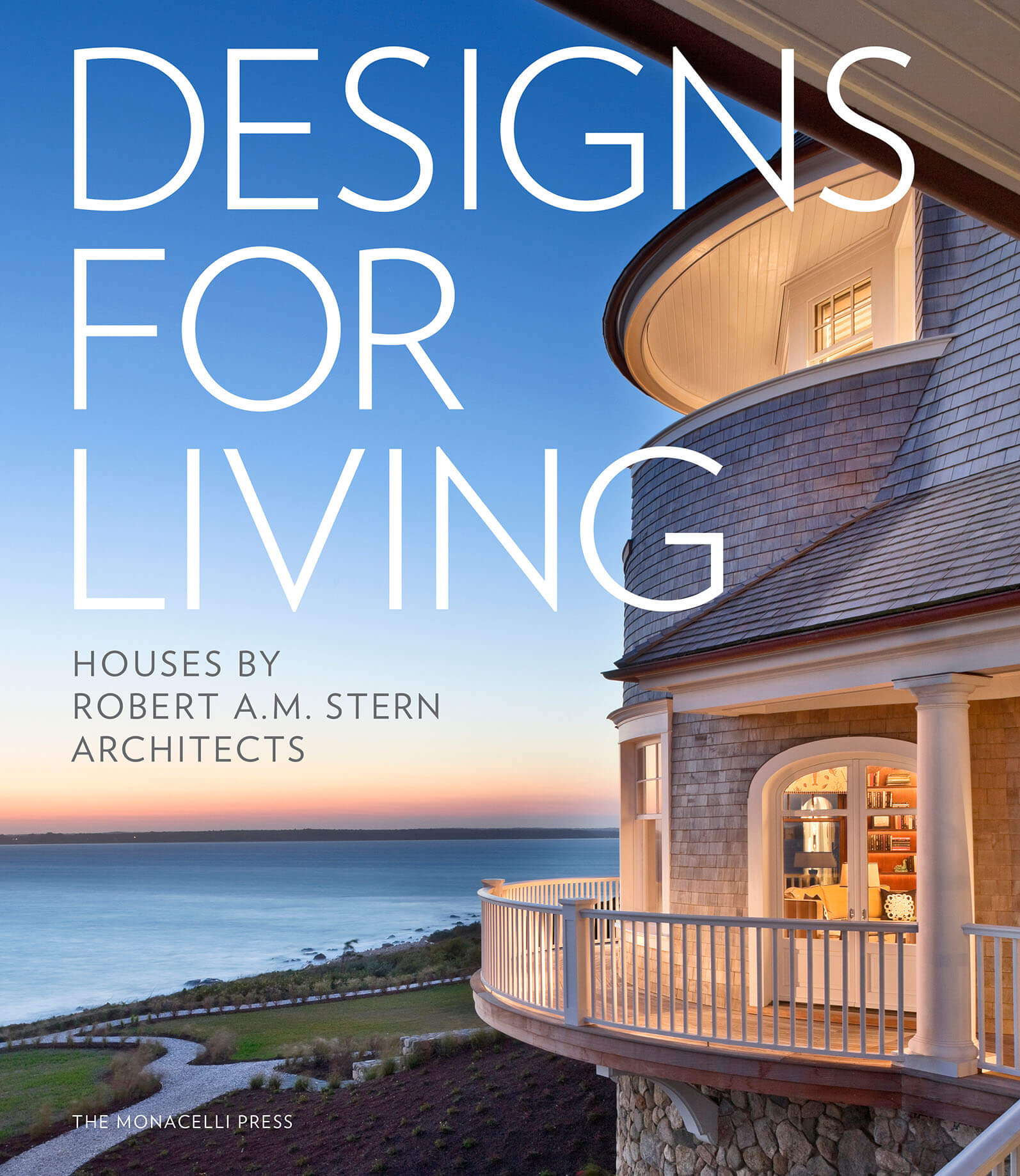 Designs for Living: Houses by Robert A.M. Stern Architects