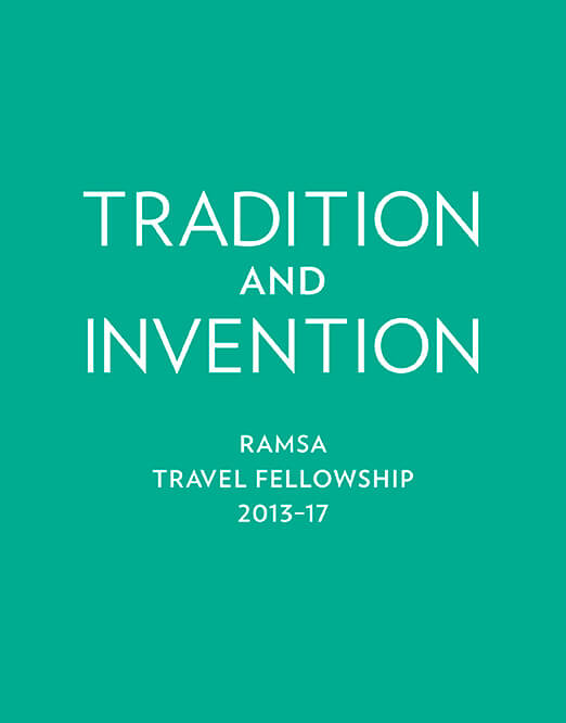 Tradition and Invention: RAMSA Travel Fellowship 2013–17