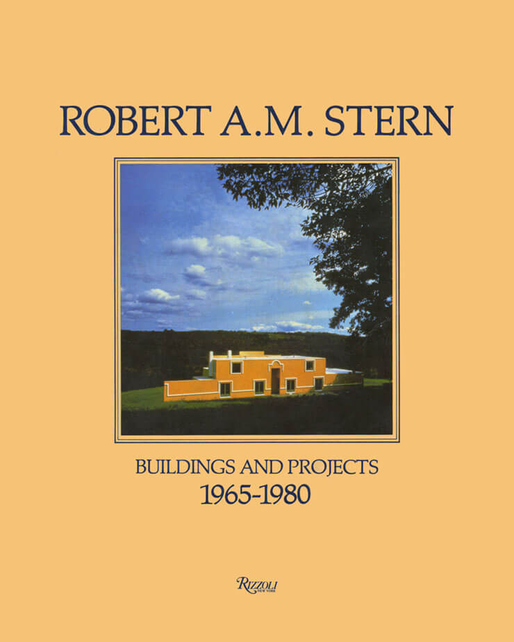 Robert A.M. Stern: Buildings and Projects 1965-1980