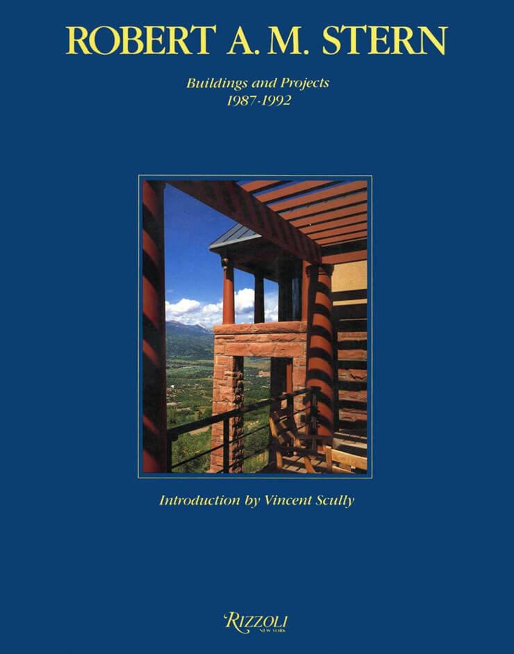 Robert A.M. Stern: Buildings and Projects 1987-1992