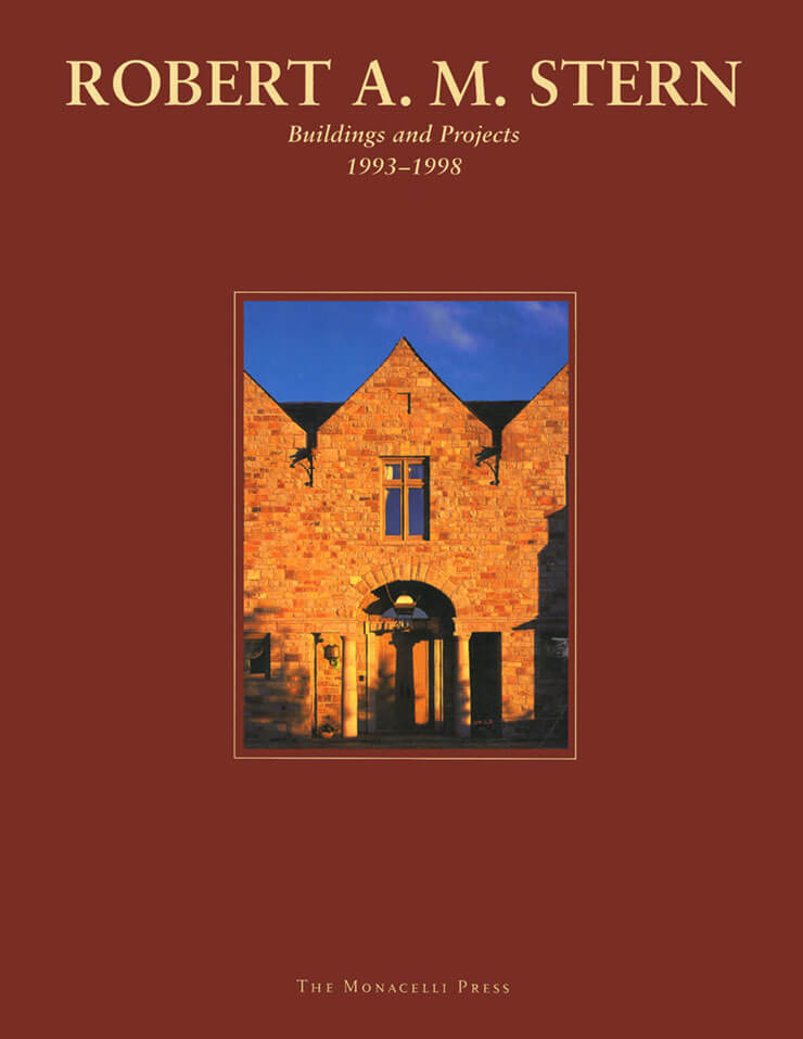 Robert A.M. Stern: Buildings and Projects 1993-1998