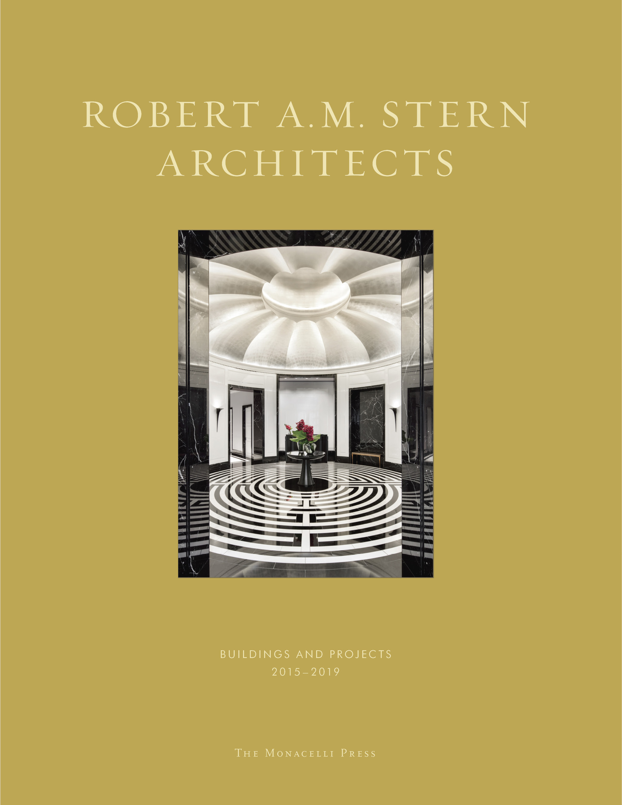 Robert A.M. Stern Architects: Buildings and Projects 2015 - 2019